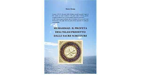 """""""Muhammad, il Profeta predetto dalle scritture del popolo del Libro e l'Islam"""""""